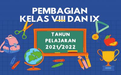 INFORMASI PEMBAGIAN KELAS VIII DAN IX TAHUN PELAJARAN 2021/2022